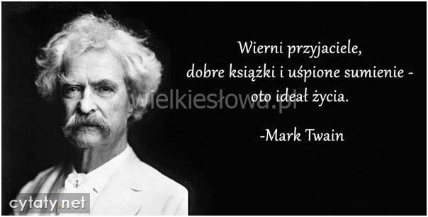 Wierni przyjaciele, dobre książki... #Twain-Mark,  #Alkohol-i-nałogi, #Doskonałość-i-ideały, #Grzech-i-sumienie, #Książki, #Przyjaźń, #Życie