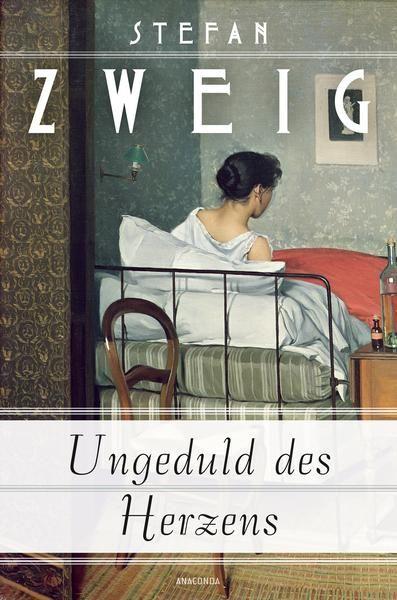 Ungeduld des Herzens; Stefan Zweig