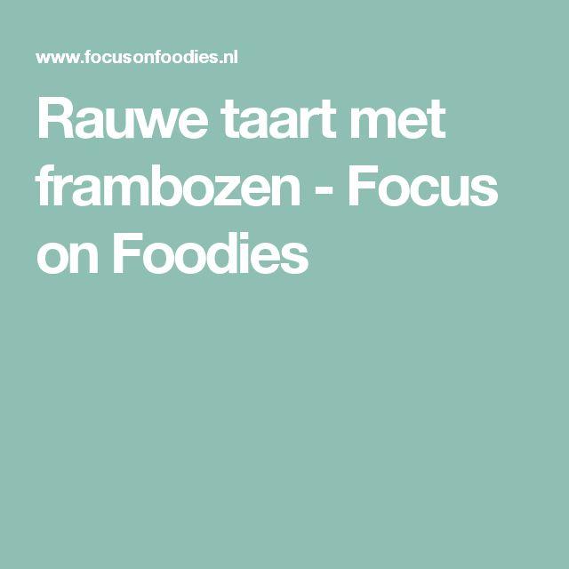 Rauwe taart met frambozen - Focus on Foodies