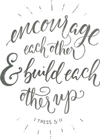 "Love quote idea - ""Encourage each other and build each other up"" {Courtesy of Share A Sale}"