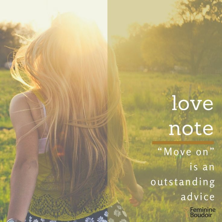 LoveNote| Move on is an outstanding advice FeminineBoudoir.gr