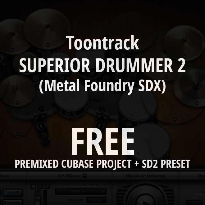 Hi there,I have prepared for you premixed Cubase project + SD2 (Metal Foundry SDX) Preset FREE to download. They need additional plugins -  WATCH THE VIDEO for more info.Enjoy and happy mixing :)Tutorial video here: https://youtu.be/QPgkLwIOb1g