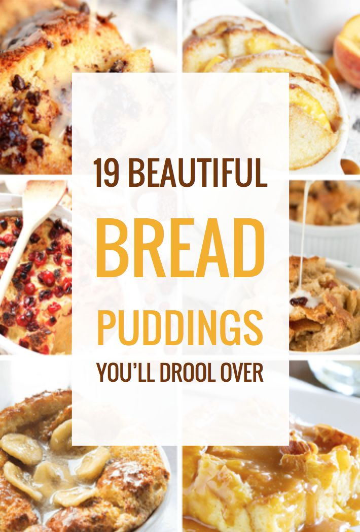 19 Beautiful Bread Puddings You'll Drool Over