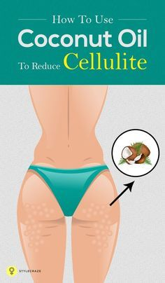 How To Use Coconut Oil To Reduce Cellulite. You have coconut oil to fight cellulite. Here, learn how you can use coconut oil in more than one ways to cope with cellulite.