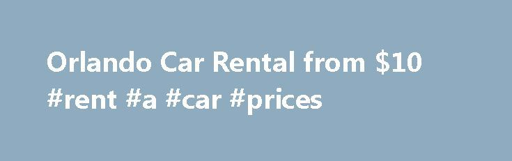 Orlando Car Rental from $10 #rent #a #car #prices http://car.remmont.com/orlando-car-rental-from-10-rent-a-car-prices/  #car hire orlando # Orlando Car Rental There are many great places to visit in the US, but Orlando is one of the hottest and more popular. There are some good reasons for this popularity. One of the best reasons for visiting this city is that it is loaded with fun and interesting things to […]The post Orlando Car Rental from $10 #rent #a #car #prices appeared first on Car.