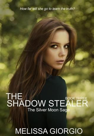 The Shadow Stealer (Silver Moon Saga, #3)