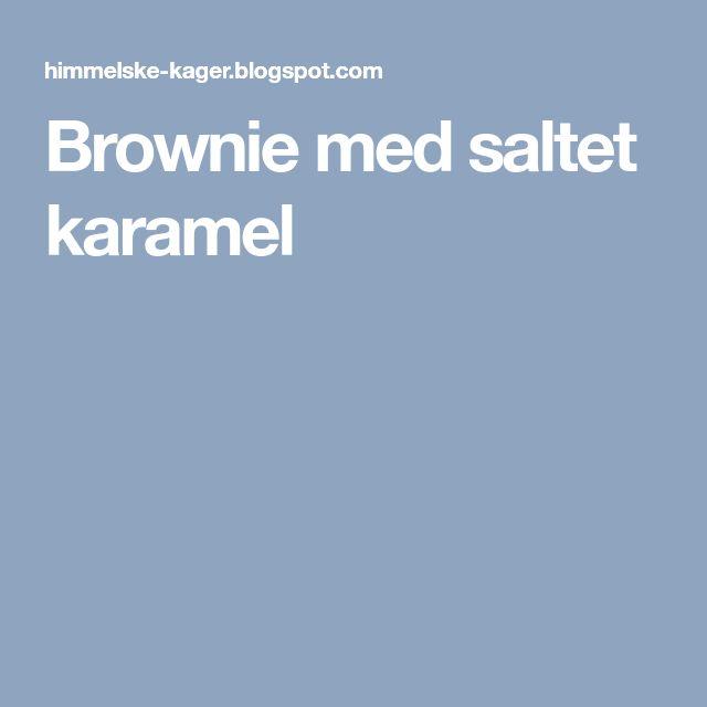 Brownie med saltet karamel