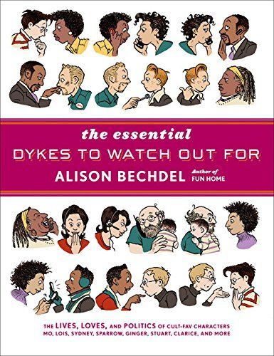 The Essential Dykes to Watch Out For by Alison Bechdel…