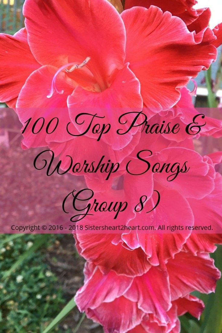 100 Top Praise Worship Songs Group 8 Christian Bible Biblestudy Christianblogger Spiritfil Praise And Worship Songs Worship Songs Praise And Worship