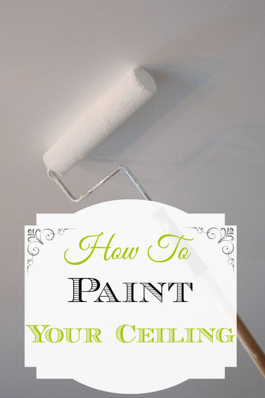 How To Paint Your Ceiling - Easy DIY Tutorial