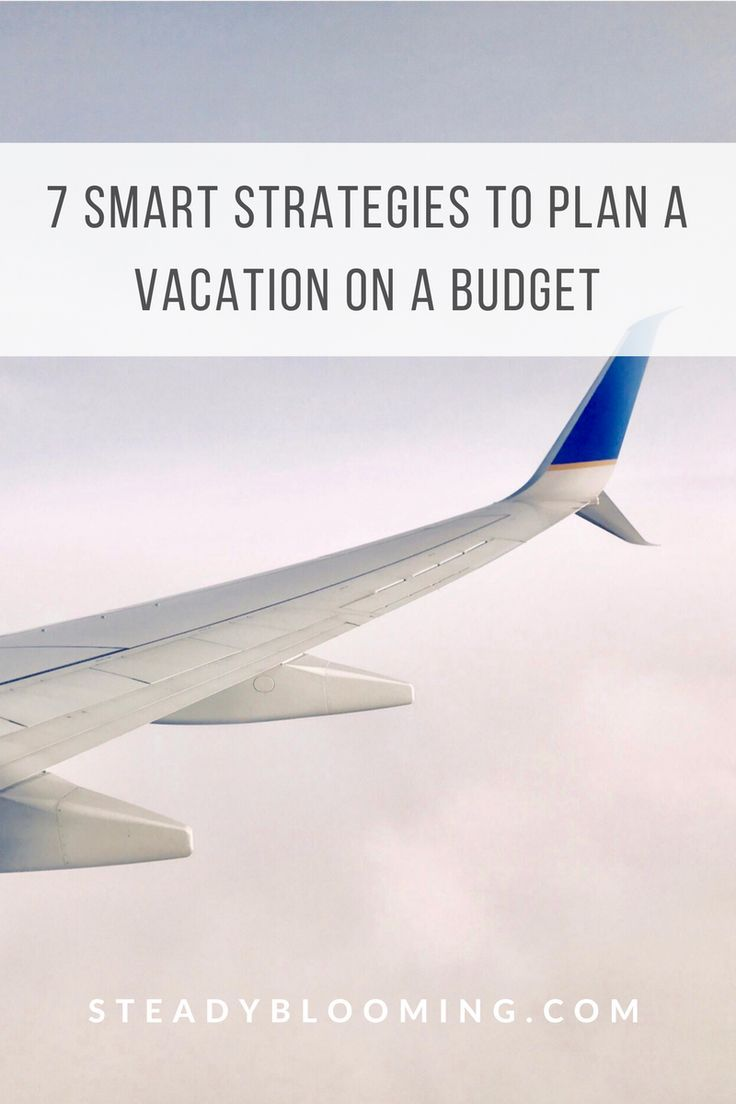 How To Plan A Vacation On A Budget How To Plan Budgeting Vacation