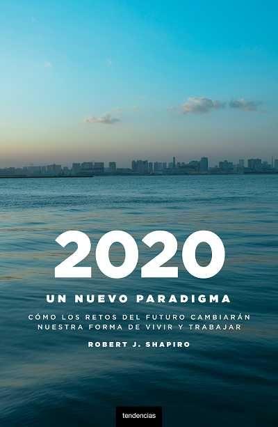 '2020: un nuevo paradigma' de Robert J. Shapiro.