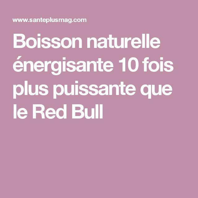 Boisson naturelle énergisante 10 fois plus puissante que le Red Bull