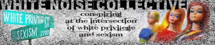 White Nose Collective: site about white privilege and sexism.