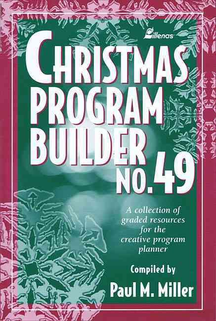 """(Lillenas Publications). Lillenas has been supplying churches and Sunday Schools with graded Christmas recitations, exercises, and easy to stage short play scripts in this """"Program Builder"""" series for"""