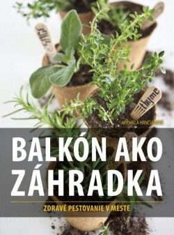 Hrnčiarová Michala: Balkón ako záhradka