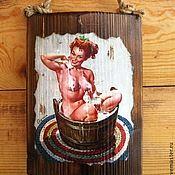 """Картины и панно ручной работы. Ярмарка Мастеров - ручная работа Панно pin-up для бани, сауны, ванной """"В ушате..."""" Декупаж. Handmade."""