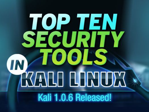 Top 10 security tools in Kali Linux 1.0.6