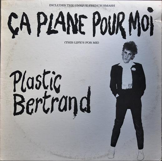 Plastic Bertrand • Ça plane pour moi