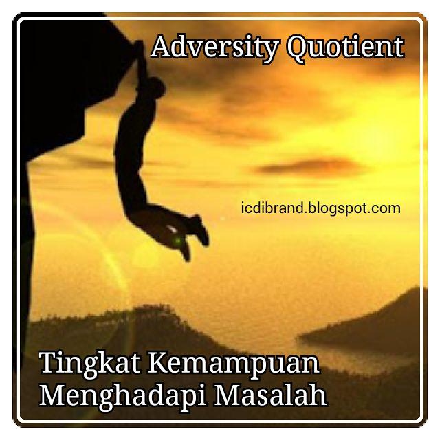 ICDIBrand Indonesia: Kemampuan Menghadapi Masalah [ Adversity Quotient ...
