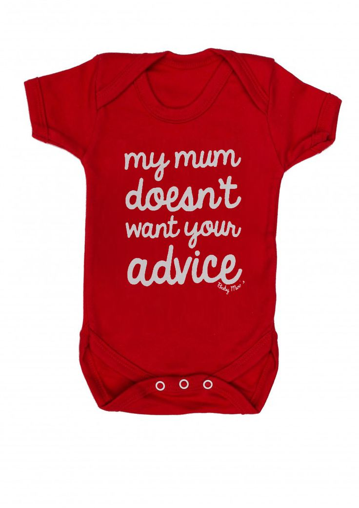 My mum doesn't want your advice baby grow, Let baby say it for you in this frank & funny novelty baby grow, bright red. FREE gift packaging & FREE UK P&P