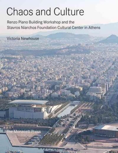 Chaos and Culture: Renzo Piano Building Workshop and the Stavros Niarchos Foundation Cultural Center