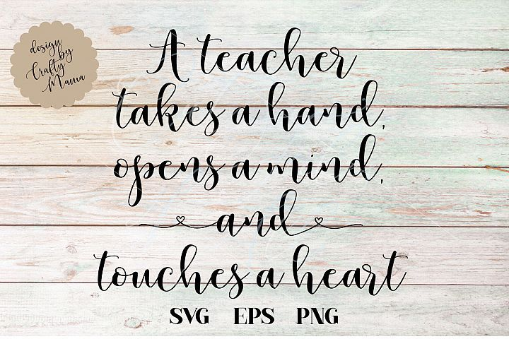 Teacher Takes A Hand Svg Dxf Eps Jpg Png Sublimation Crafty Mama Studios Crafters Svgs Svg Crafty Mama Dxf