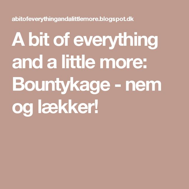 A bit of everything and a little more: Bountykage - nem og lækker!