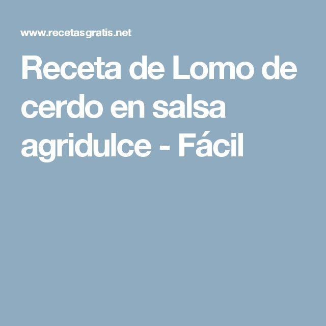 Receta de Lomo de cerdo en salsa agridulce - Fácil