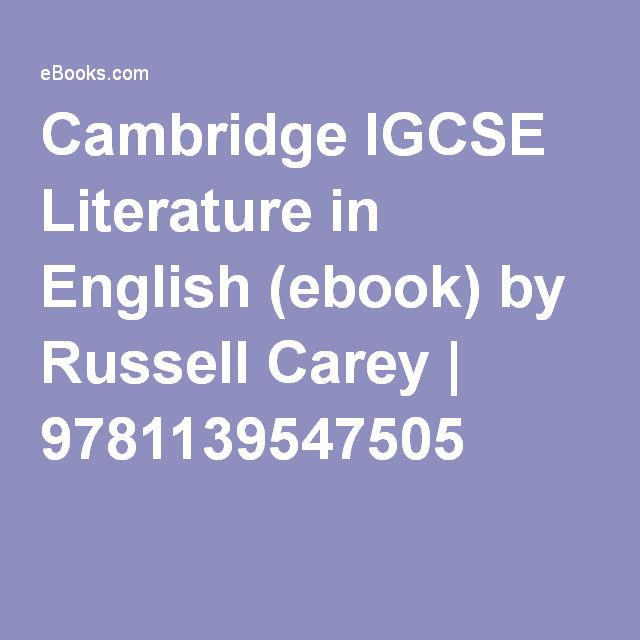 Cambridge IGCSE Literature in English (ebook) by Russell Carey | 9781139547505