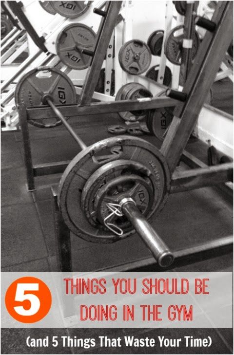 Cranky Fitness: 5 Things You Should be Doing in the Gym (and 5 Things That Waste Your Time)