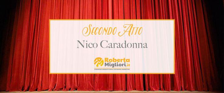 Uno spettacolo d'impresa. Secondo atto: Nico Caradonna