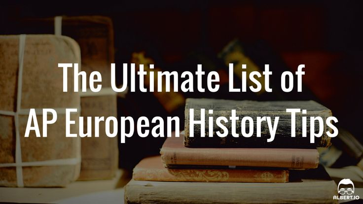 The Ultimate List of AP European History Tips