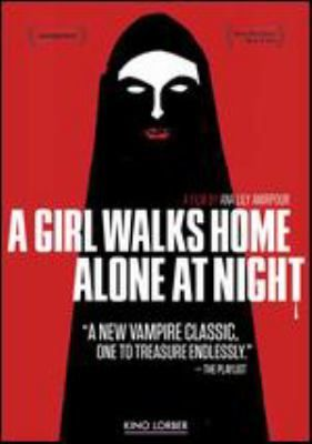A Girl Walks Home Alone at Night [videorecording]