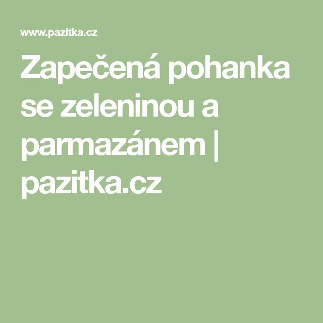 Zapečená pohanka se zeleninou a parmazánem   pazitka.cz