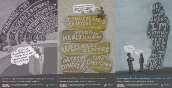 """""""Making the Invisible Visible"""" poster series on invisible disabilities (UBC Access & Diversity); original text, concept development."""