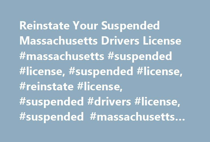 Reinstate Your Suspended Massachusetts Drivers License #massachusetts #suspended #license, #suspended #license, #reinstate #license, #suspended #drivers #license, #suspended #massachusetts #drivers #license http://interior.nef2.com/reinstate-your-suspended-massachusetts-drivers-license-massachusetts-suspended-license-suspended-license-reinstate-license-suspended-drivers-license-suspended-massachusetts-drivers-l/  # Suspended License in Massachusetts Driver License Suspension in Massachusetts…