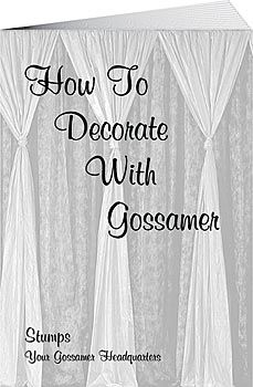 Discover the secrets of decorating with gossamer with a How to Decorate with Gossamer book.
