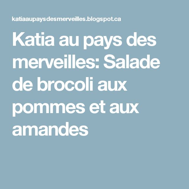 Katia au pays des merveilles: Salade de brocoli aux pommes et aux amandes