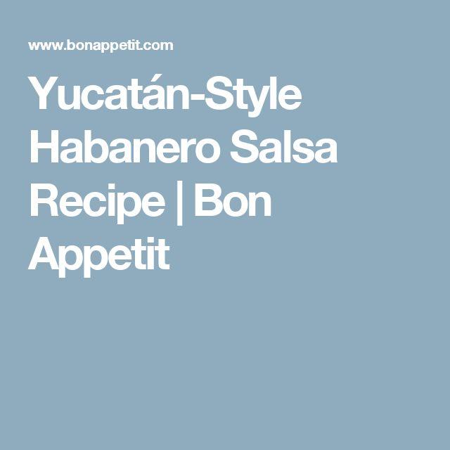 Yucatán-Style Habanero Salsa Recipe | Bon Appetit