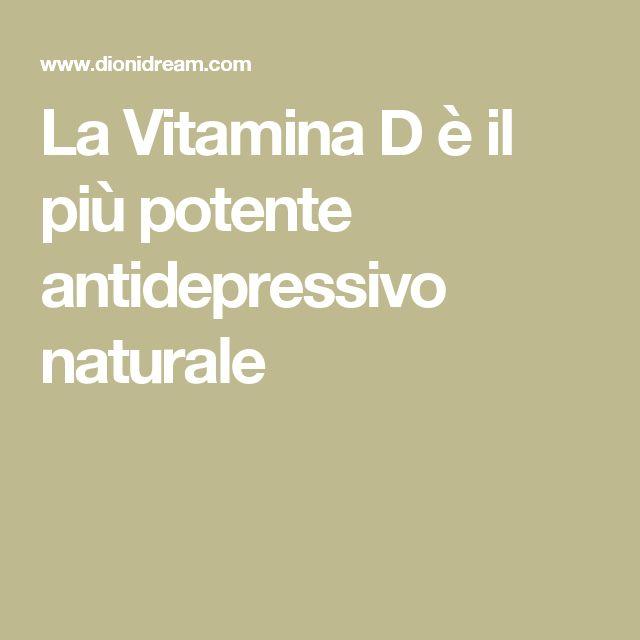 La Vitamina D è il più potente antidepressivo naturale