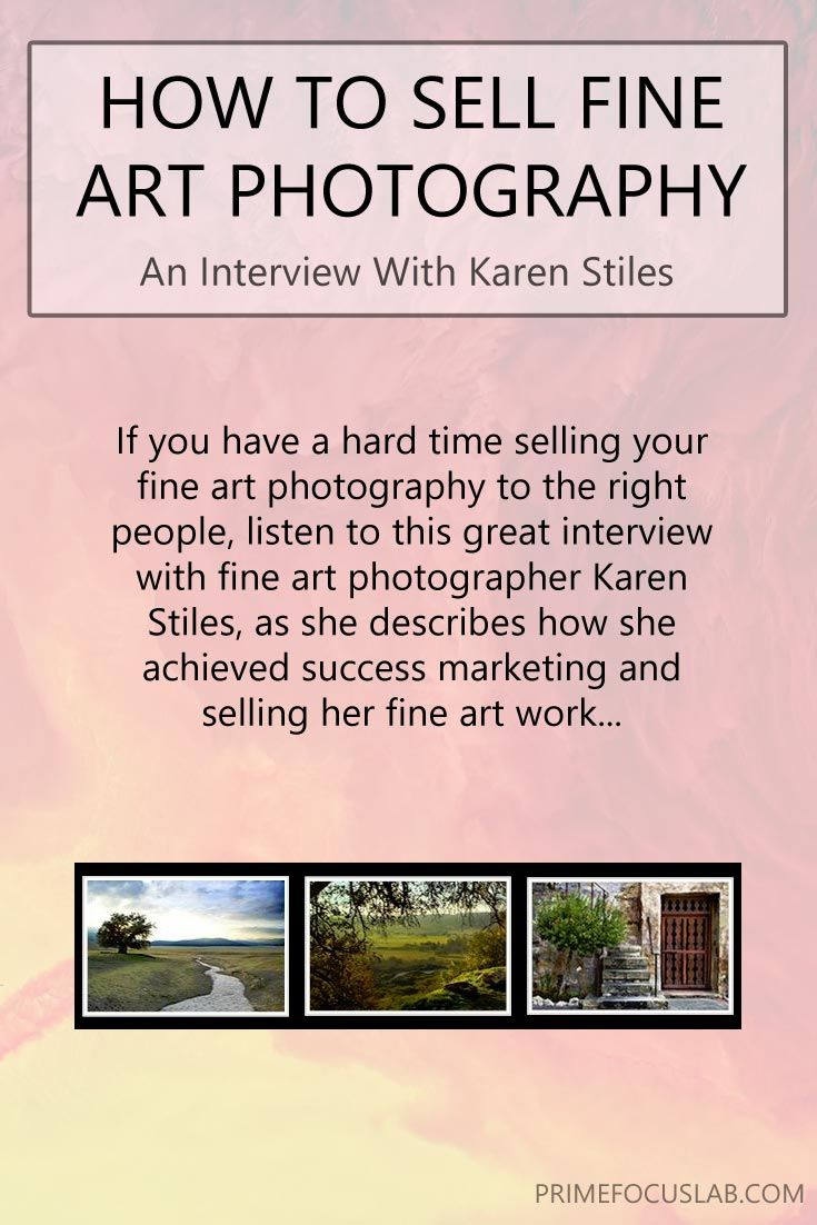 If you have a difficult time discovering how to sell your fine art photography to the right people, listen to this great interview I had with fine art photographer Karen Stiles, as she describes how she achieved success with marketing and selling her fine art work. #photography #fineart