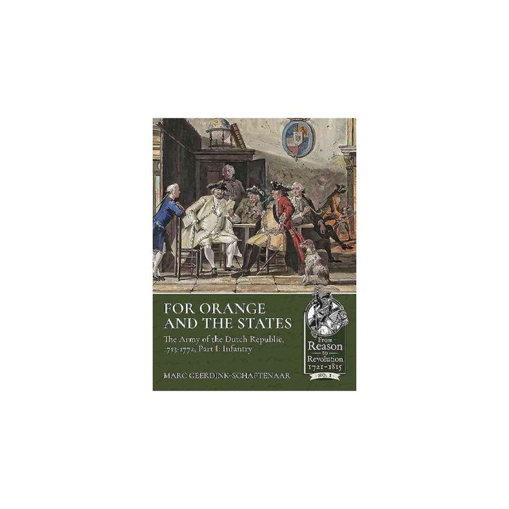 For Orange and the States : The Army of the Dutch Republic 1713-1772; Infantry (Paperback) (Marc