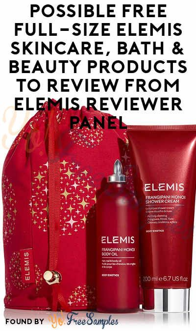 Possible FREE Full-Size ELEMIS Skincare, Bath & Beauty Products To Review From ELEMIS Reviewer Panel