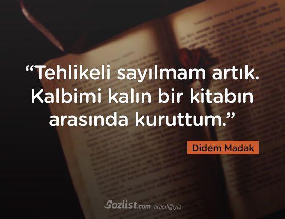"""""""Tehlikeli sayılmam artık. Kalbimi kalın bir kitabın arasında kuruttum."""" #didem #madak #sözleri #yazar #şair #kitap #şiir #özlü #anlamlı #sözler"""