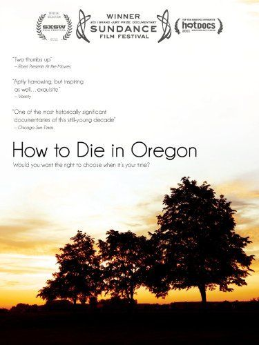 "Watch ""How to Die in Oregon"" live streaming on Amazon, and a percentage of your purchase will support our work to promote Death with Dignity laws throughout the US!"