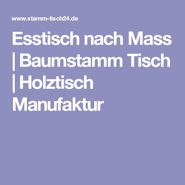 Esstisch Nach Mass | Baumstamm Tisch | Holztisch Manufaktur