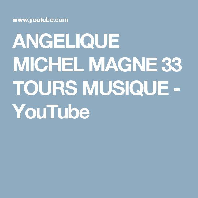 ANGELIQUE MICHEL MAGNE 33 TOURS MUSIQUE - YouTube