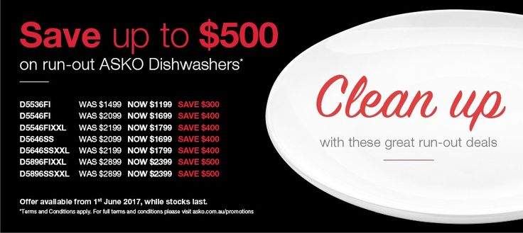 SAVE Up to $500 on our ASKO Dishwashers*  D5536FI - retail price $1499, sale price $1199, save $300 D5546FI - retail price $2099, sale price $1699, save $400 D5546FIXXL - retail price $2199, sale price $1799, save $400 D5646SS - retail price $2099, sale price $1699, save $400 D5646SSXXL - retail price $2199, sale price $1799, save $400 D5896FIXXL - retail price $2899, sale price $2399, save $500 SOLD OUT - D5896SSXXL - retail price $2899, sale price $2399, save $500