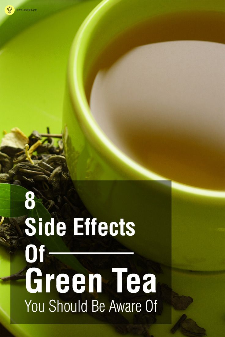 8 Side Effects Of Green Tea You Should Be Aware Of | Green ...